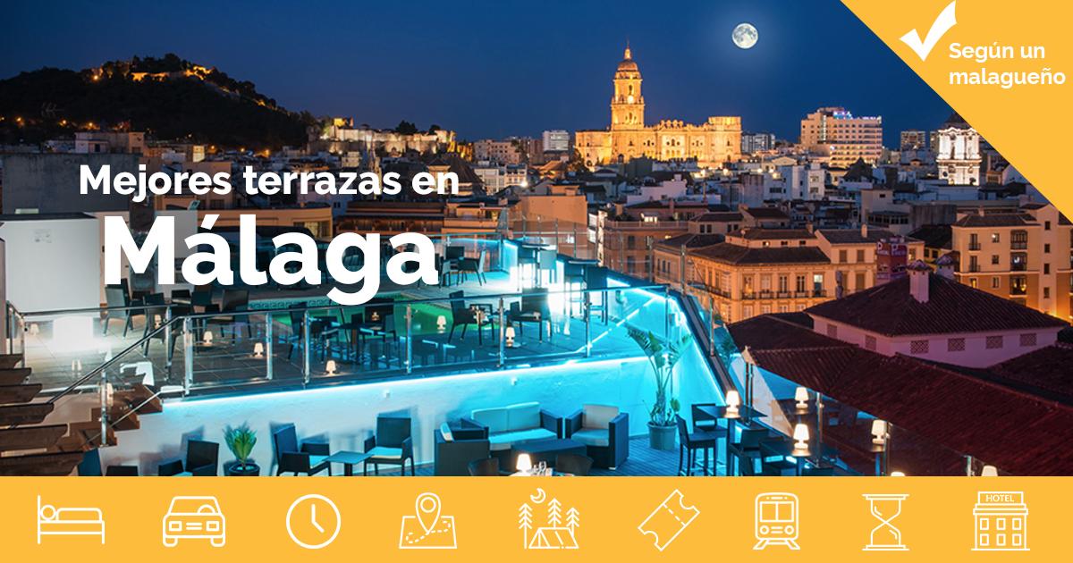 Las Mejores Terrazas En Málaga Vistas Cócteles Y Mucho Más
